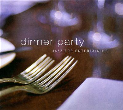 Dinner Party: Jazz For Entertaining