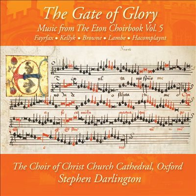 The Gate of Glory: Music from the Eton Choirbook, Vol. 5