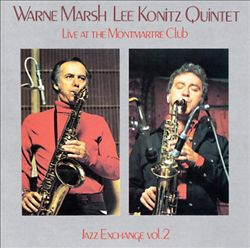 Warne Marsh & Lee Konitz (Live at Club Montmartre)
