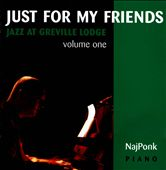 Just For My Friends: Jazz At Greville Lodge, Vol. 1