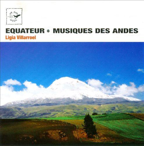 Equateur: Musiques des Andes