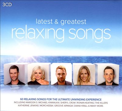 Latest and Greatest Relaxing Songs