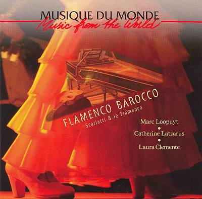 Flamenco Barocco: Scarlatti & le Flamenco
