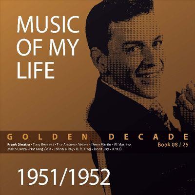 Music of My Life: Golden Decade, Vol. 8  (1951-1952)