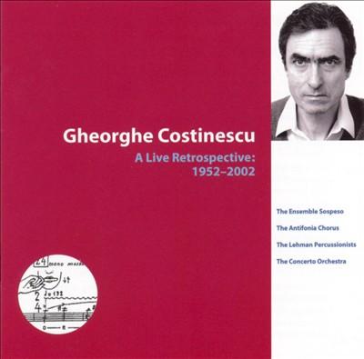 Gheorghe Costinescu: A Live Retrospective 1952-2002