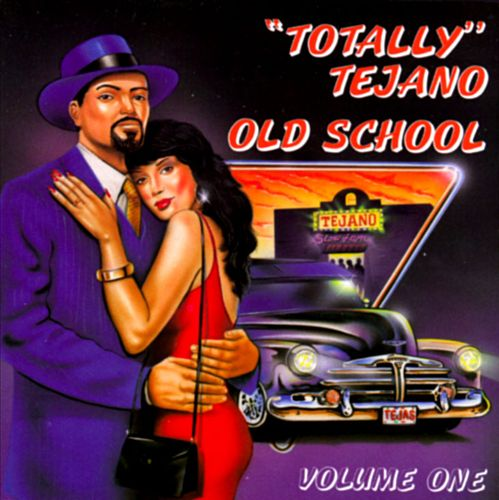 Totally Tejano, Vol. 1: Old School