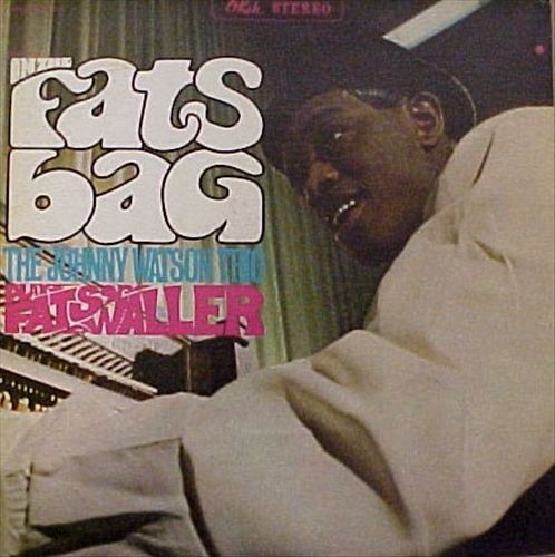In the Fats Bag: The Johnny Watson Trio Plays Fats Waller