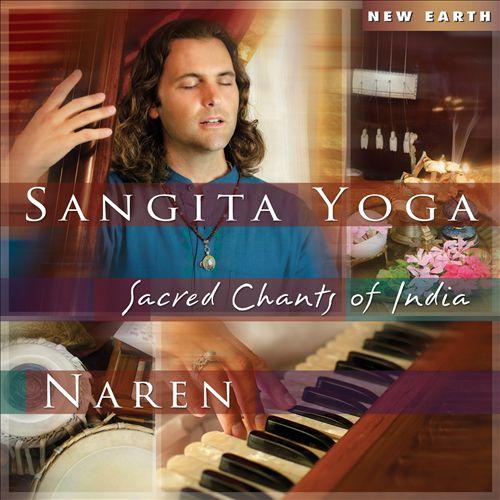 Sangita Yoga: Sacred Chants Of India