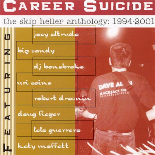 Career Suicide: The Essential Skip Heller 1994-2001