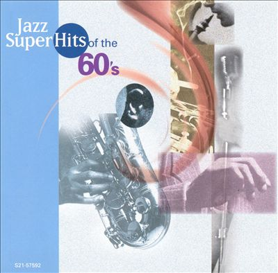 Jazz Super Hits of the '60s