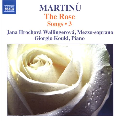 Martinu: Songs, Vol. 3 - The Rose