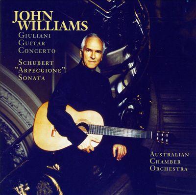 """Giuliani: Guitar Concerto; Schubert: """"Arpeggione"""" Sonata"""