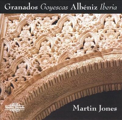Granados: Goyescas; Albéniz: Iberia