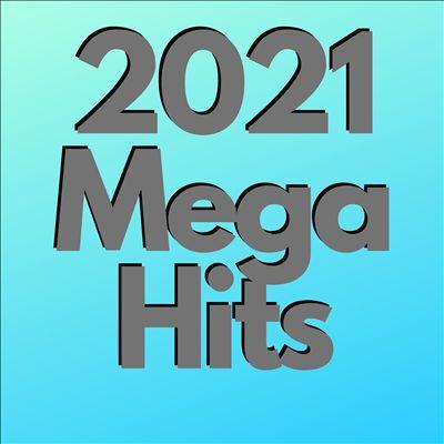 2021 Mega Hits