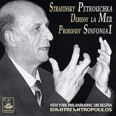 Stravinsky: Petrouchka; Debussy: La Mer; Prokofiev: Sinfonia 1