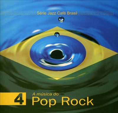 Jazz Cafe Brasil: A Musica Do Pop Rock