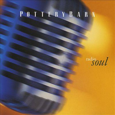 Pottery Barn: Radio Soul
