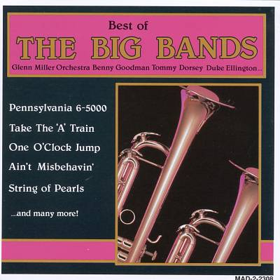 The Best of the Big Bands [Madacy]