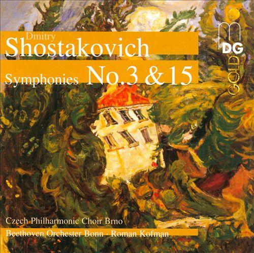 Shostakovich: Symphonies Nos. 3 & 15