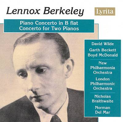 Lennox Berkeley: Piano Concerto in B flat; Concerto for Two Pianos
