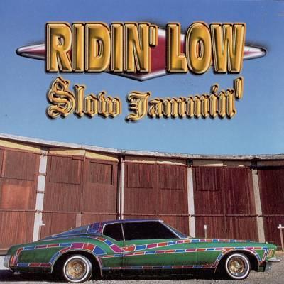 Ridin' Low: Slow Jammin'