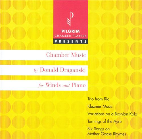 Donald Draganski: Chamber Music for Winds and Piano