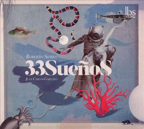 Roberto Sierra: 33 Sueños