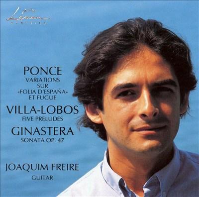 Ponce, Villa-Lobos, Ginastera: Works for Guitar