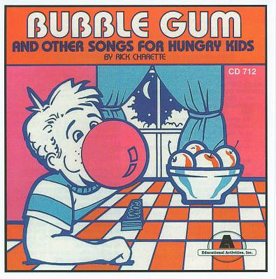 Bubble Gum (and Other Songs For Hungry Kids)