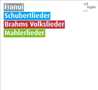 Schubertlieder, Brahms Volkslieder, Mahlerlieder