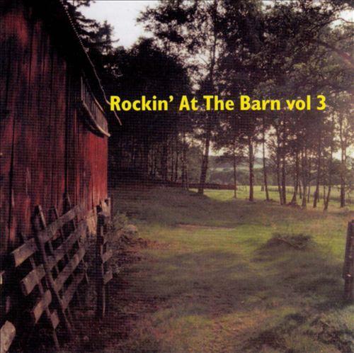 Rockin' at the Barn, Vol. 3
