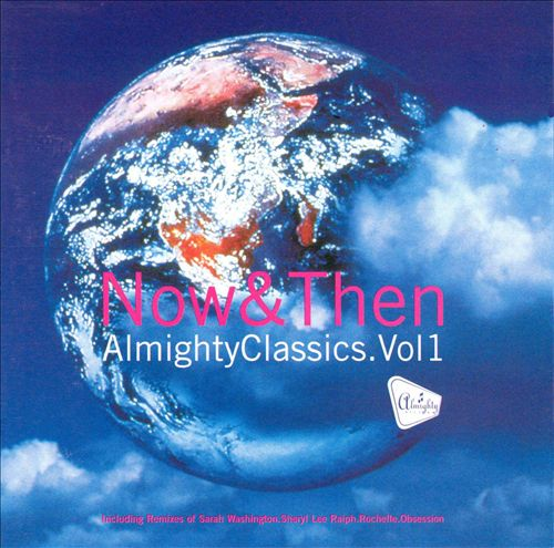 Almighty Classics: Now & Then, Vol. 1
