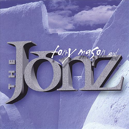 Tony Mason and the Jonz