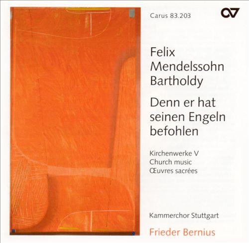 Mendelssohn: Denn er hat seinen Engeln befohlen (Kirchenwerke V)
