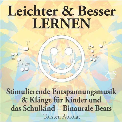 Leichter & Besser lernen: Stimulierende Entspannungsmusik & Klänge für Kinder und das Schulkind-Binaurale Beats