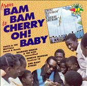 From Bam Bam to Cherry Oh! Baby