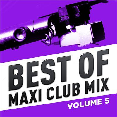 Best of Maxi Club Mix, Vol. 5