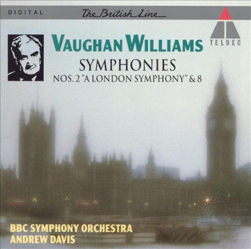 Vaughan Williams: Symphonies No. 2 'A London Symphony' & 8