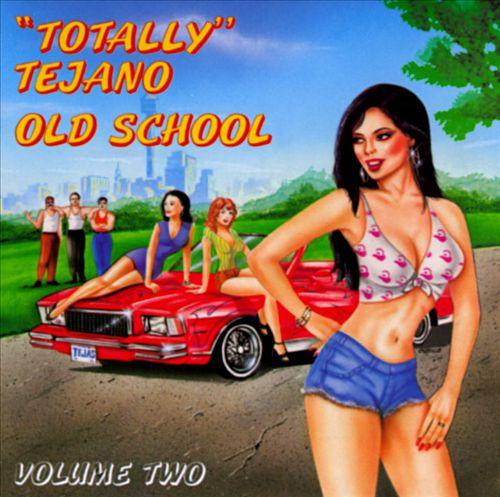 Totally Tejano, Vol. 2: Old School