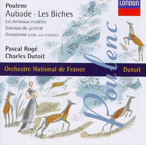 Francis Poulenc: Aubade; Les Biches; Les Animaux modèles; Discours de géneral; Gnossienne