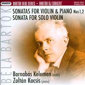 Bartók: Sonatas for Violin & Piano Nos. 1 & 2; Sonata for Solo Violin