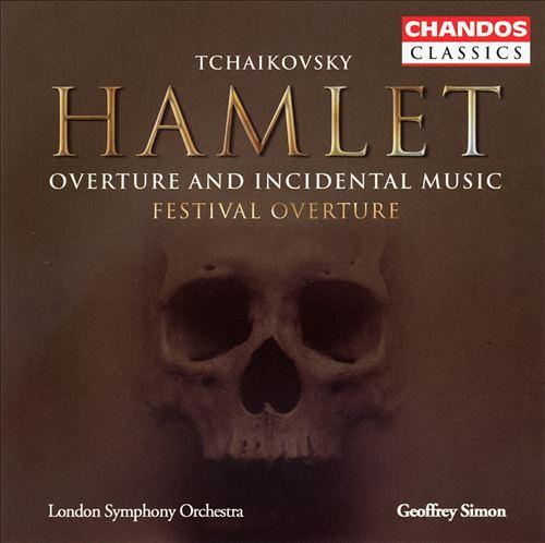 Tchaikovsky: Hamlet - Overture and Incidental Music; Festival Overture