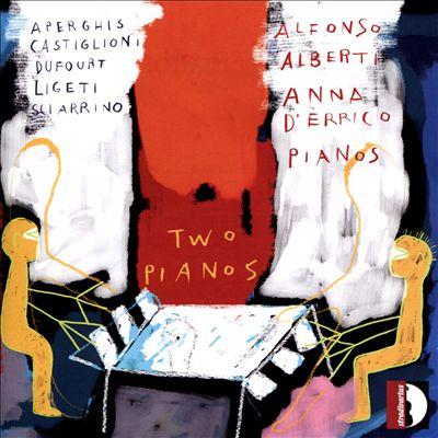 Two Pianos: Aperghis, Castiglioni, Dufourt, Ligeti, Sciarrino