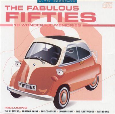 K-Tel Presents: The Fabulous Fifties: 18 Wonderful Memories