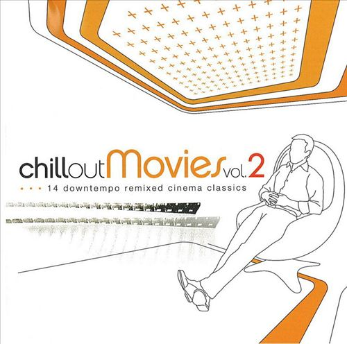 Chill Out Movies, Vol. 2