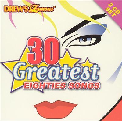 Drew's Famous 30 Greatest Eighties Songs