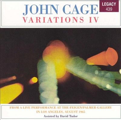John Cage: Variations IV [Parts 1-6]