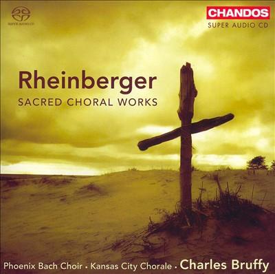 Rheinberger: Sacred Choral Works