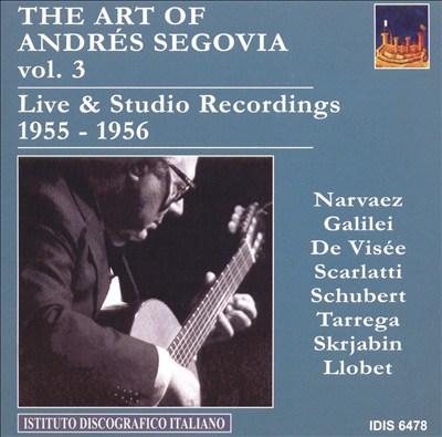 The Art of Andrés Segovia, Vol. 3: Live & Studio Recordings, 1955-1956