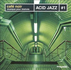 Cafe Noir: Acid Jazz, Vol. 1